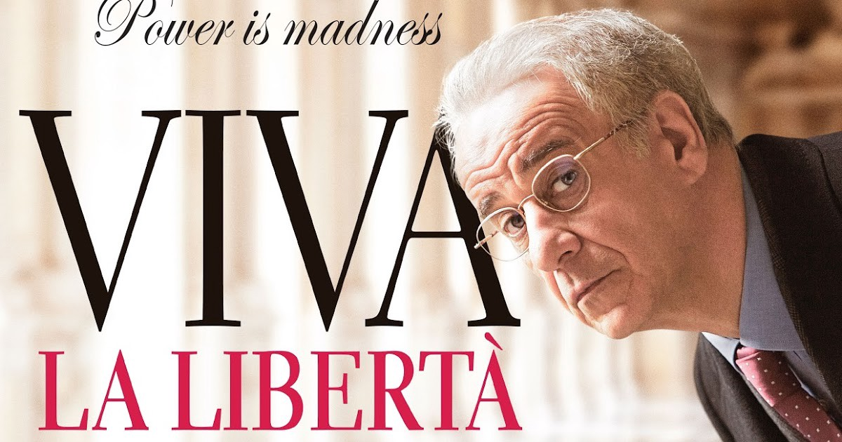 """A poster that reads """"Power is madness: VIVA LA LIBERTA."""" A man in a suit (Toni Servillo) appears on the side."""